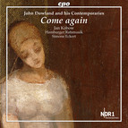 Dowland & His Contemporaries: Come Again