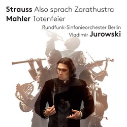 Strauss: Also sprach Zarathustra - Mahler: Totenfeier
