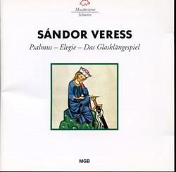 Sándor Veress: Psalmus, Elegie & Das Glasklängespiel