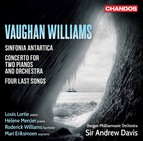 Vaughan Williams: Sinfonia antartica, Concerto for 2 Pianos & 4 Last Songs