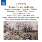 Alwyn: Sonata Impromptu / Sonatina / Ballade / Rhapsody / 3 Winter Poems / Songs