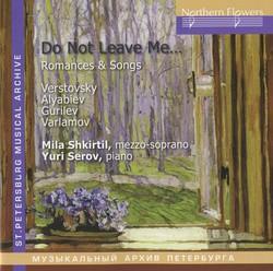 Vestovsky, Alyabiev, Gurilev & Varlamov: Romances & Songs