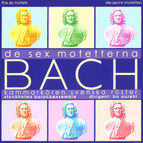Bach: The 6 Motets