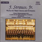 Strauss II, J.: Works for Male Chorus and Orchestra