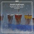 Hendrik Andriessen: Symphonic Works, Vol. 1