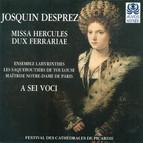 Josquin Des Prez: Missa Hercules Dux Ferrariae / Deus, in Nomine Tuo / Perfunde Celi Rore / Chi A Martello Dio Gl'Il Toglia