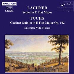 Lachner: Septet / Fuchs: Clarinet Quintet, Op. 102