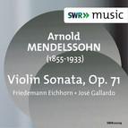 Arnold Mendelssohn: Violin Sonata