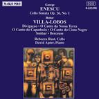 Enescu: Cello Sonata Op. 26 / Villa-Lobos: O Canto Do Capadocio