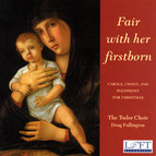 Fair with Her Firstborn: Carols, Chant, and Polyphony for Christmas