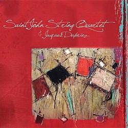 Saint John String Quartet & Jacques Dupriez