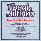 Tibagi e Miltinho: Seus Grandes Sucessos