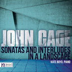 Cage: Sonatas and Interludes & In a Landscape