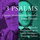 Mendelssohn & Mntyjrvi: 3 Psalms