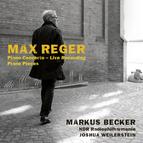 Reger: Piano Concerto & Solo works