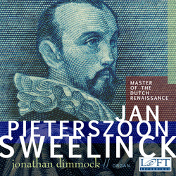 Sweelinck: Master of the Dutch Renaissance