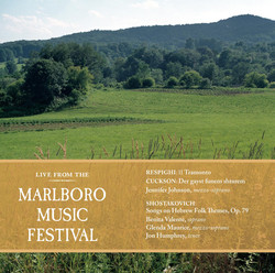 Live from the Marlboro Music Festival - Respighi, Cuckson & Shostakovich