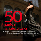 50 Spanische Meisterwerke: Carmen - Rapsodie espagnole - Tarantella - Spanische Tanze - Der Dreispitz