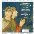 Ciconia, J.: Motets, Virelais, Ballate, Madrigals
