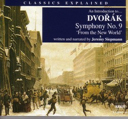 Classics Explained: Dvorak - Symphony No. 9, 
