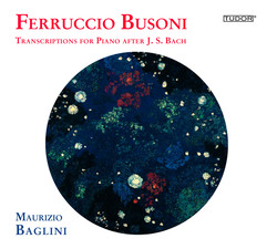 Busoni: Transcriptions for Piano after J.S. Bach, Vol. 2