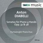 Diabelli: Sonatas for Piano 4 Hands, Opp. 32 & 38