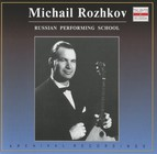 Russian Performing School: Mikhail Rozhkov (1959-1990)