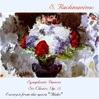 Rachmaninoff: Symphonic Dances, 6 Choruses & Excerpts from Aleko