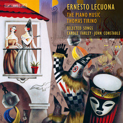 Lecuona – Piano Music and Selected Songs