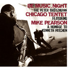 Peter Brotzmann Chicago Tentet: Be Music, Night