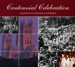Washington National Cathedral: Centennial Celebration