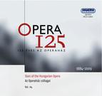 Opera 125 (Stars of the Hungarian Opera, Vol.  1/4, 1884-2009)