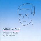 Nilsson, B: Arctic Air / Deja Vu / 2 Stücke / Frequenzen / Zeitpunkte / Doppelspiel / Plexus