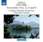Fuchs: Serenades Nos. 3, 4 & 5