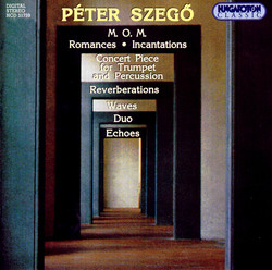 Szego: M. O. M. / Resonances / Incantations / Concerto Piece for Trumpet and Percussion / Waves
