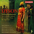 Dyson: Nebuchadnezzar / Woodland Suite / 3 Songs of Praise