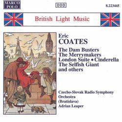 Coates, E.: The Dam Busters / London Suite