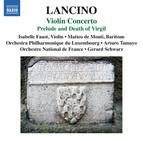 Lancino: Violin Concerto & Prelude and Death of Virgil