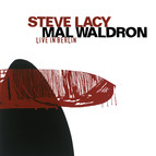 Lacy, Steve / Waldron, Mal: Live in Berlin