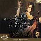 Charpentier: Judith ou Béthulie Libérée & Le Massacre des Innocents