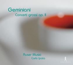 Geminiani: Concerti grossi, Op. 2