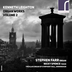 Kenneth Leighton: Organ Works, Volume 2
