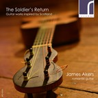 The Soldier's Return: Guitar Works Inspired by Scotland