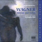 Opera Explained: Wagner - Tristan Und Isolde
