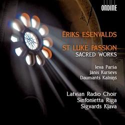 Ēriks Ešenvalds: St. Luke Passion & Other Sacred Works