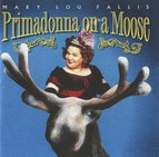 Primadonna on a Moose