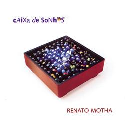 Renato Motha: Caixa de Sonhos