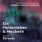 R. Strauss: Ein Heldenleben, Op. 40, TrV 190 & Macbeth, Op. 23, TrV 163