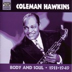 Hawkins, Coleman: Body and Soul (1933-1949)
