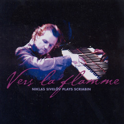 Scriabin: Vers La Flamme / Piano Sonatas Nos. 2 and 4 / Preludes (Excerpts)